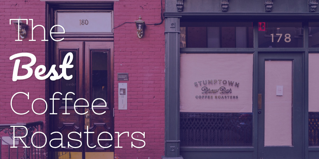 The best coffee roasters