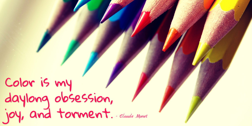 Color is obsession, joy and torment