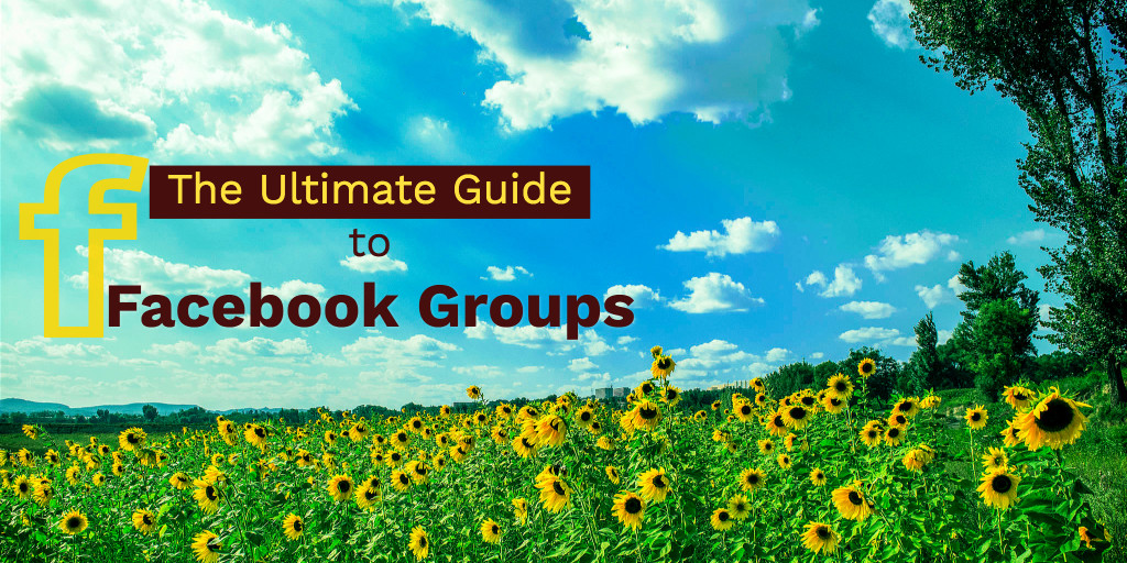 The ultimate guide to facebook groups