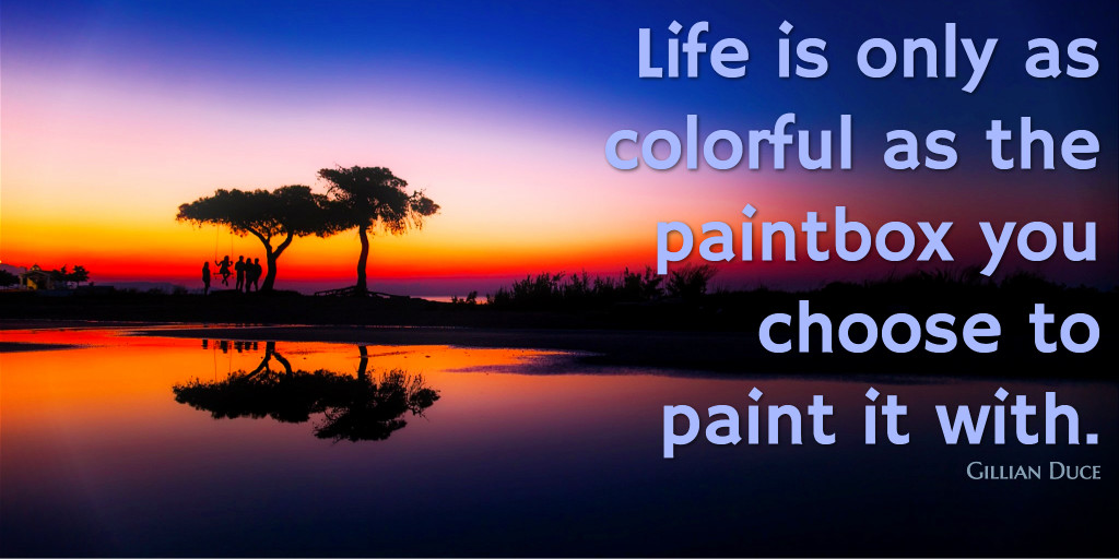 Life is colorful - quote