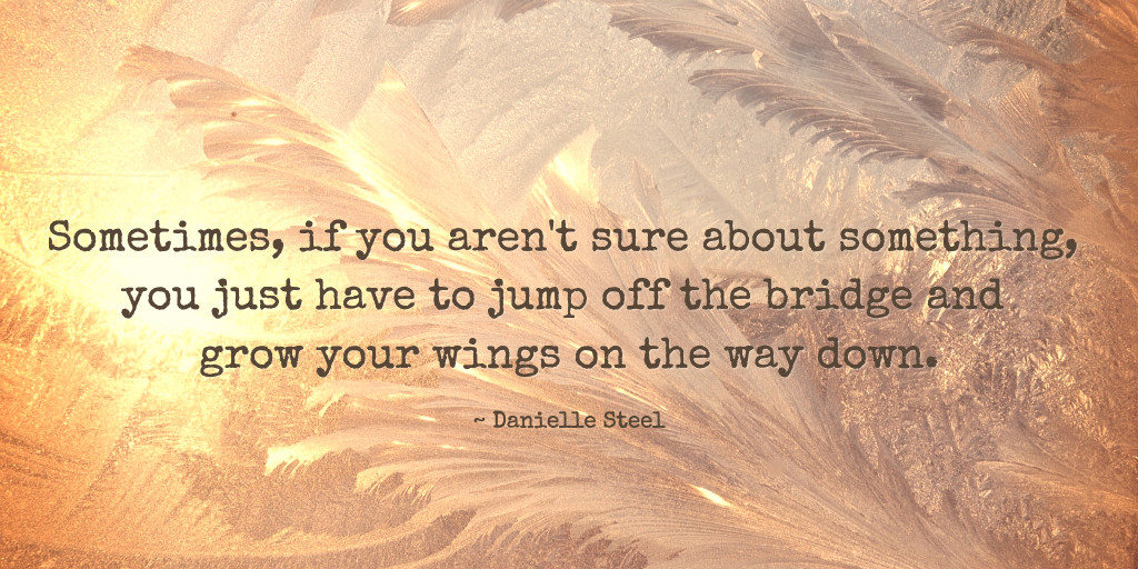 Grow your wings on the way down