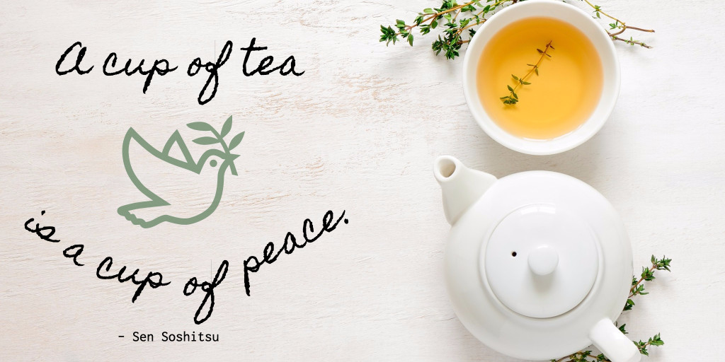 A cup of tea is a cup of peace