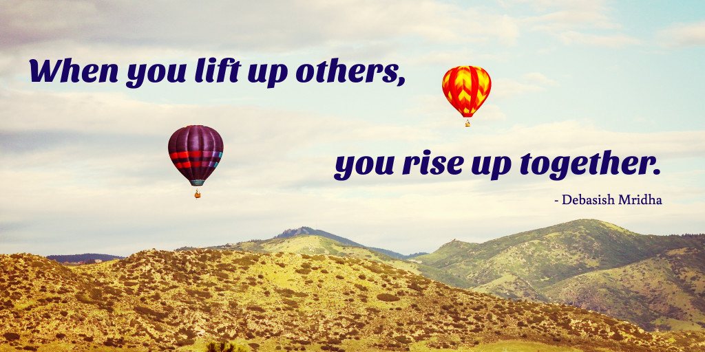 When you lift up others, you rise up together