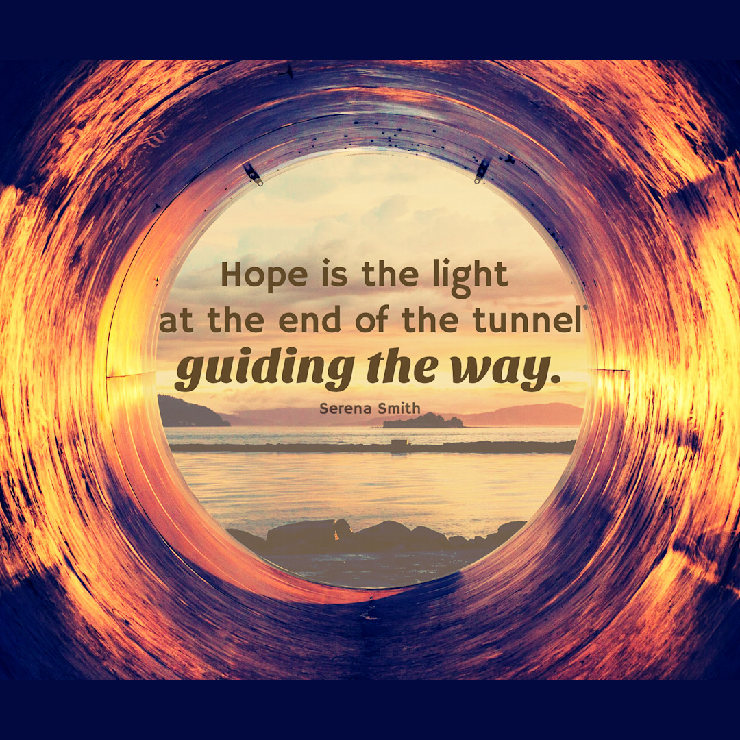 Hope Is Light At The End Of The Tunnel