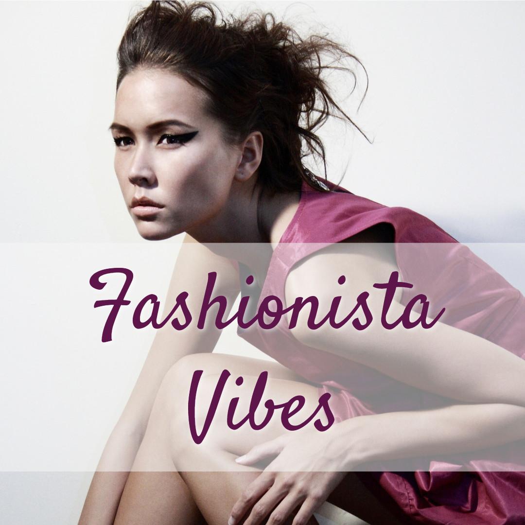 Fashionista - vibes