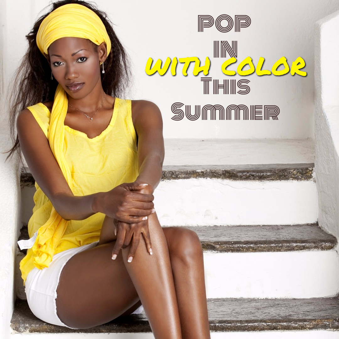 Pop in this summer with color