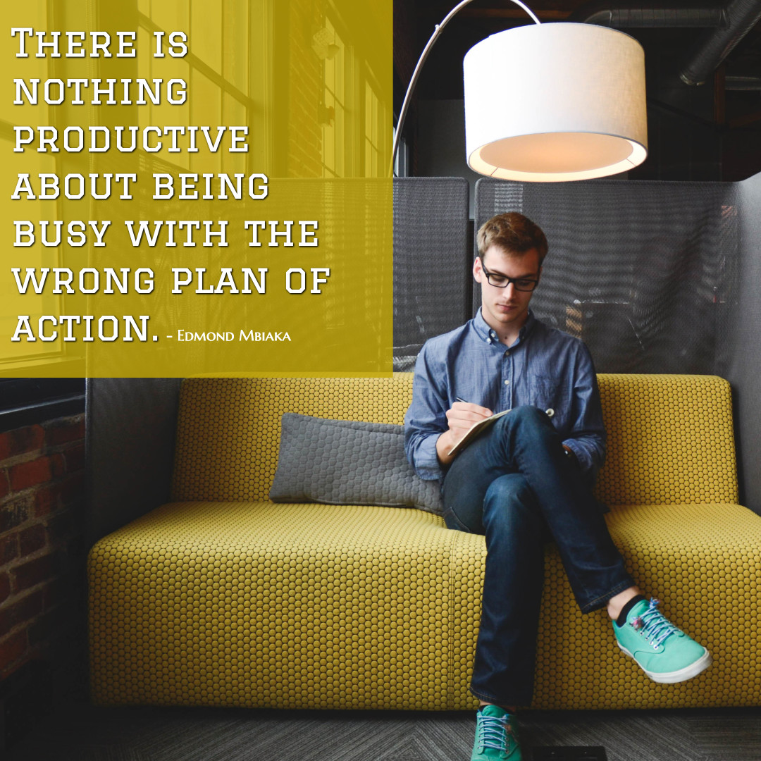 Nothing productive being busy with wrong action