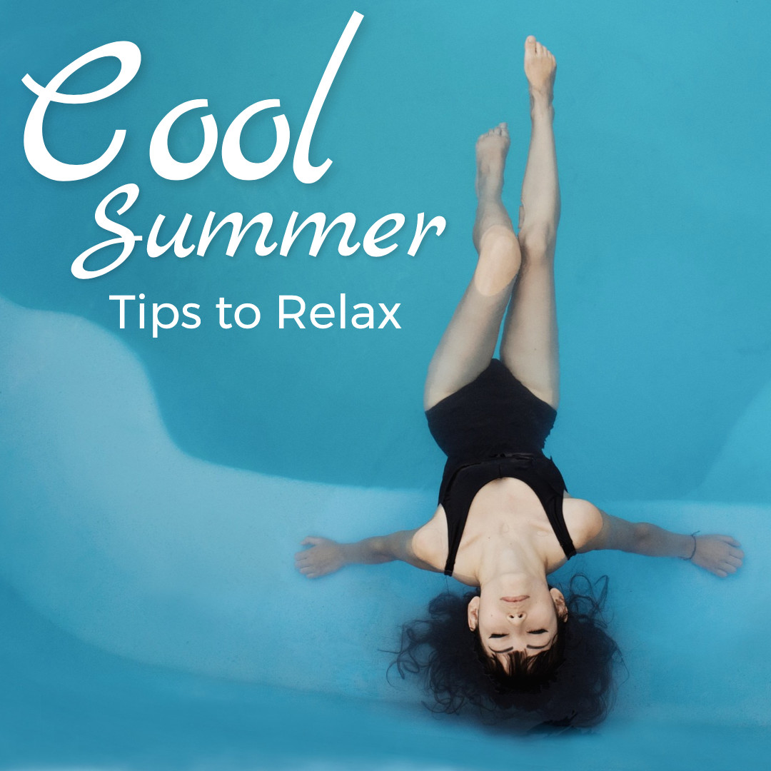Cool summer tips to relax