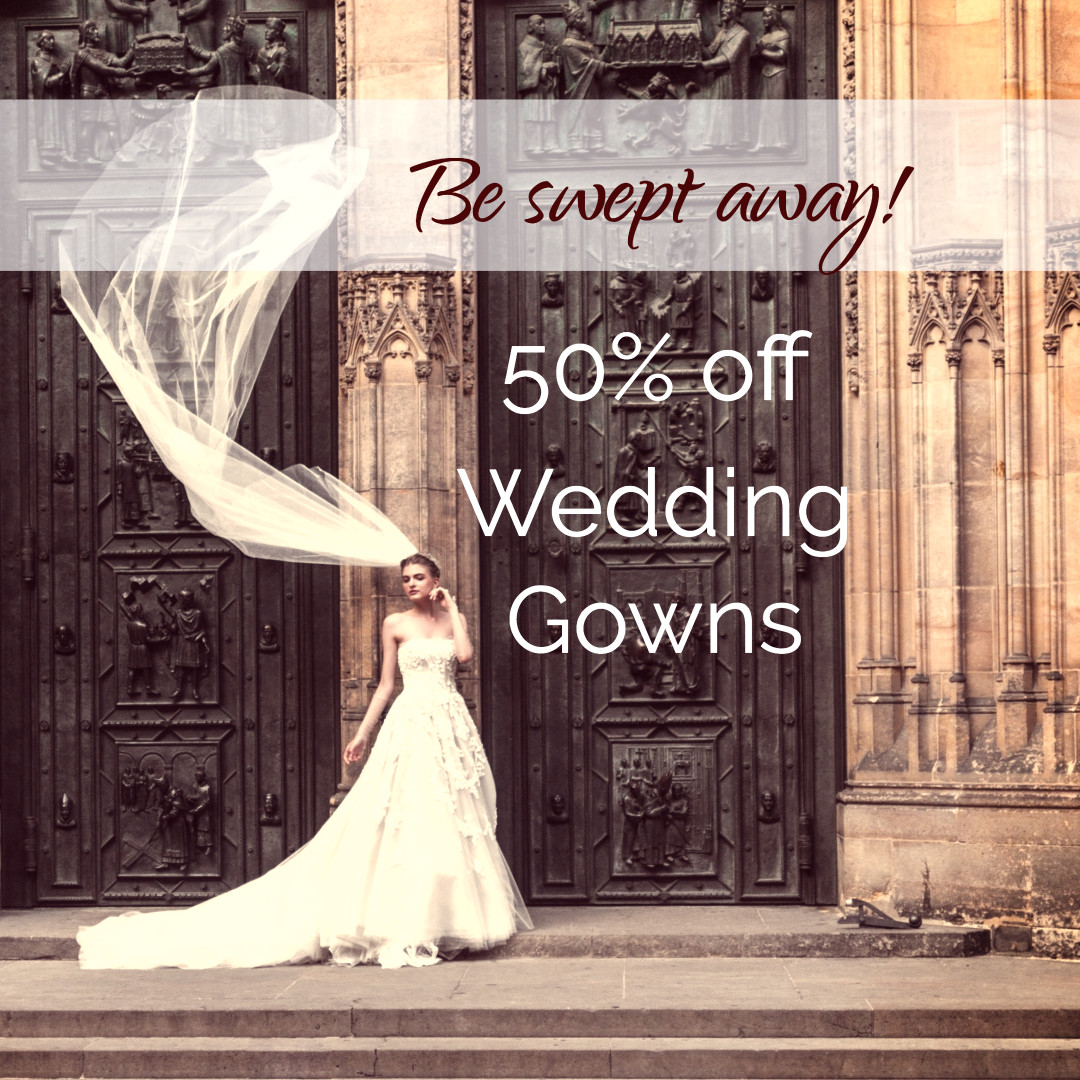 Be swept away - 50% off wedding gowns