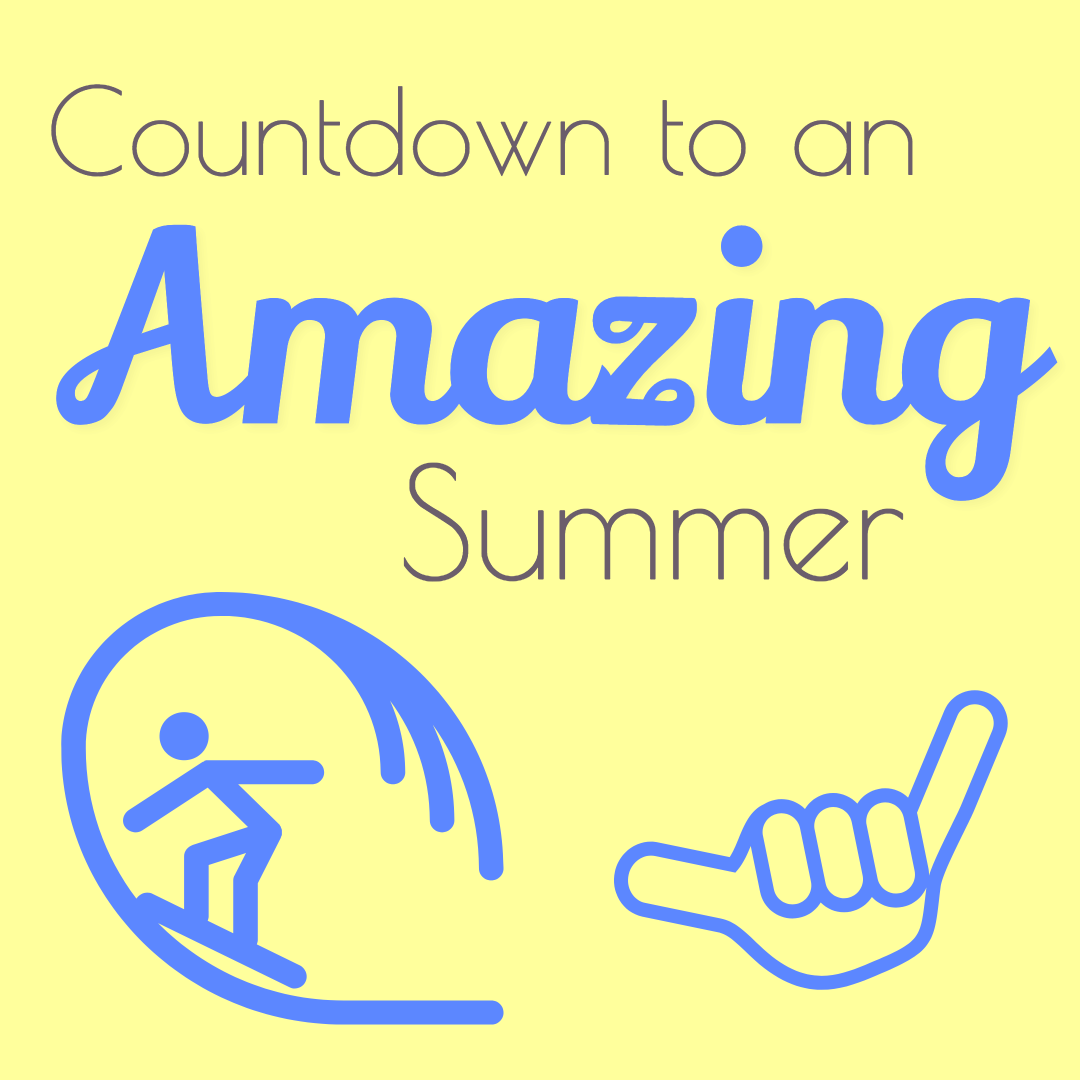 Countdown to an amazing summer