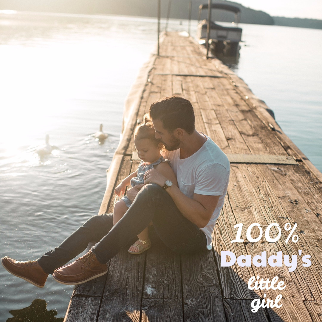 100% daddy's little girl