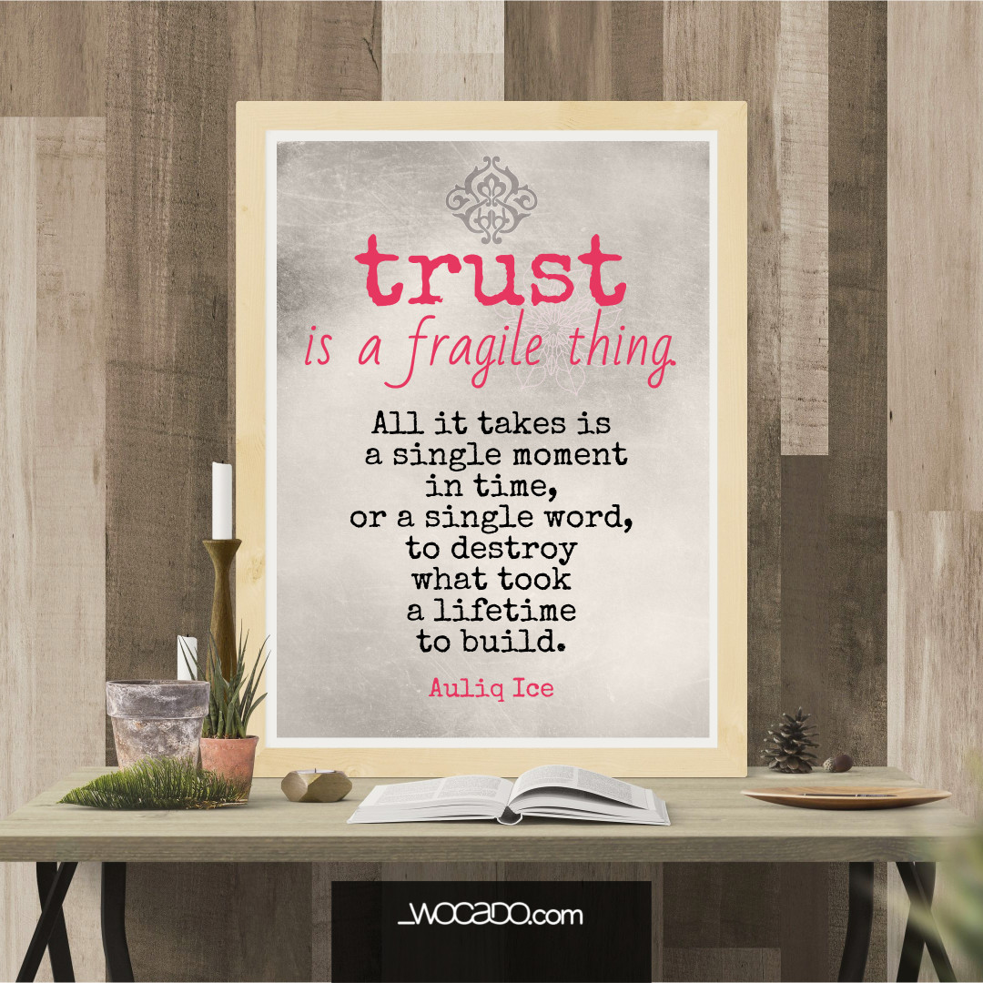 Trust is a fragile thing by WOCADO