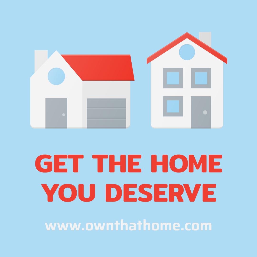 Get the home you deserve