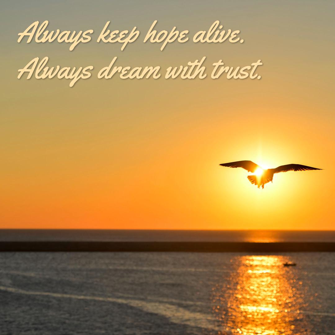 Always keep hope alive
