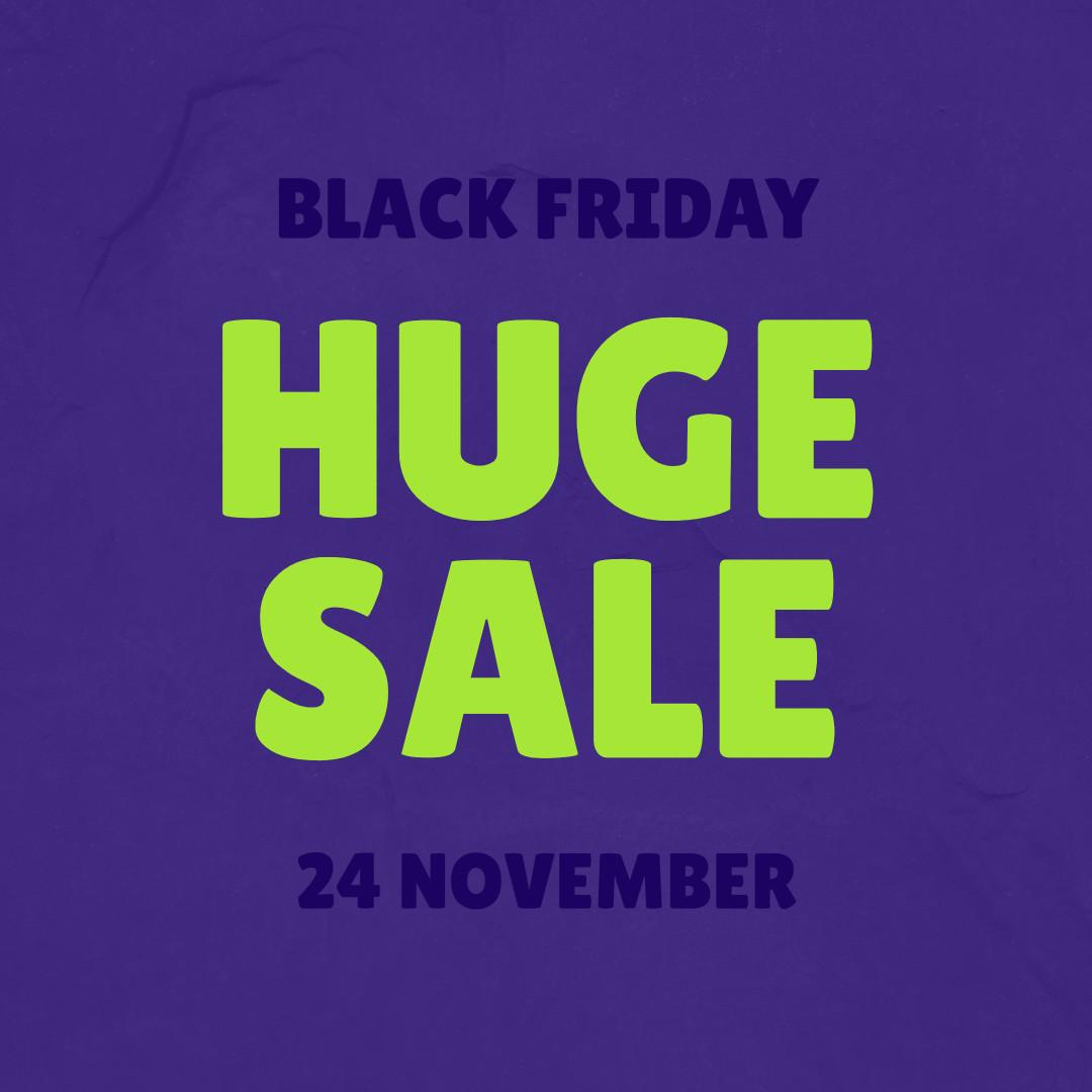 Black Friday huge sale