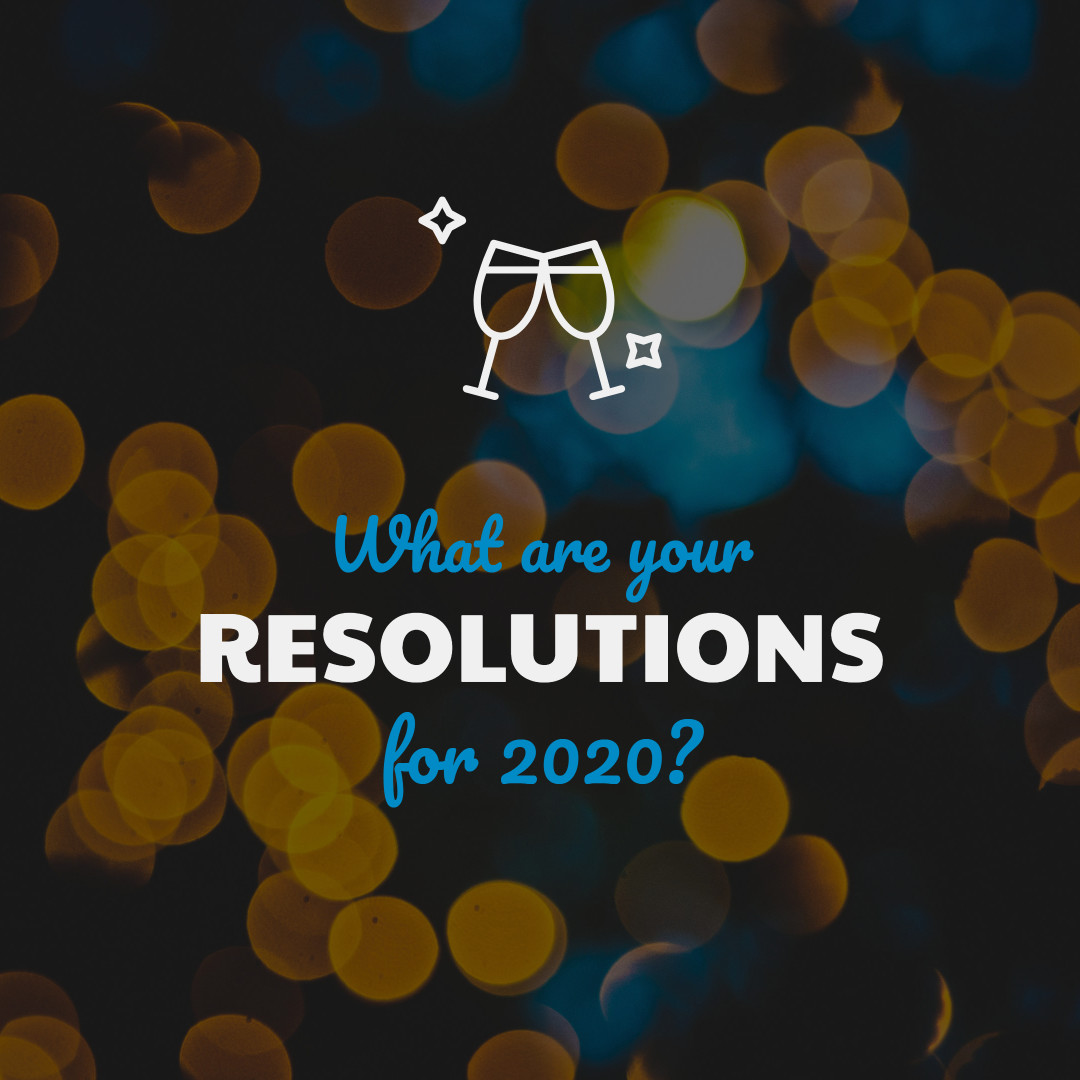 What are your resolutions for 2020?
