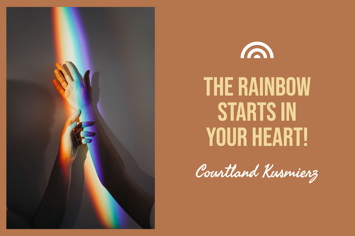 The Rainbow Starts in Your Heart