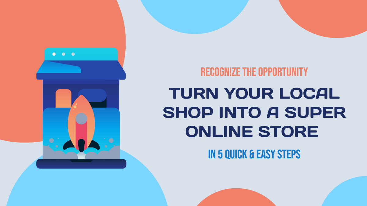 Turn your local shop into a super online store