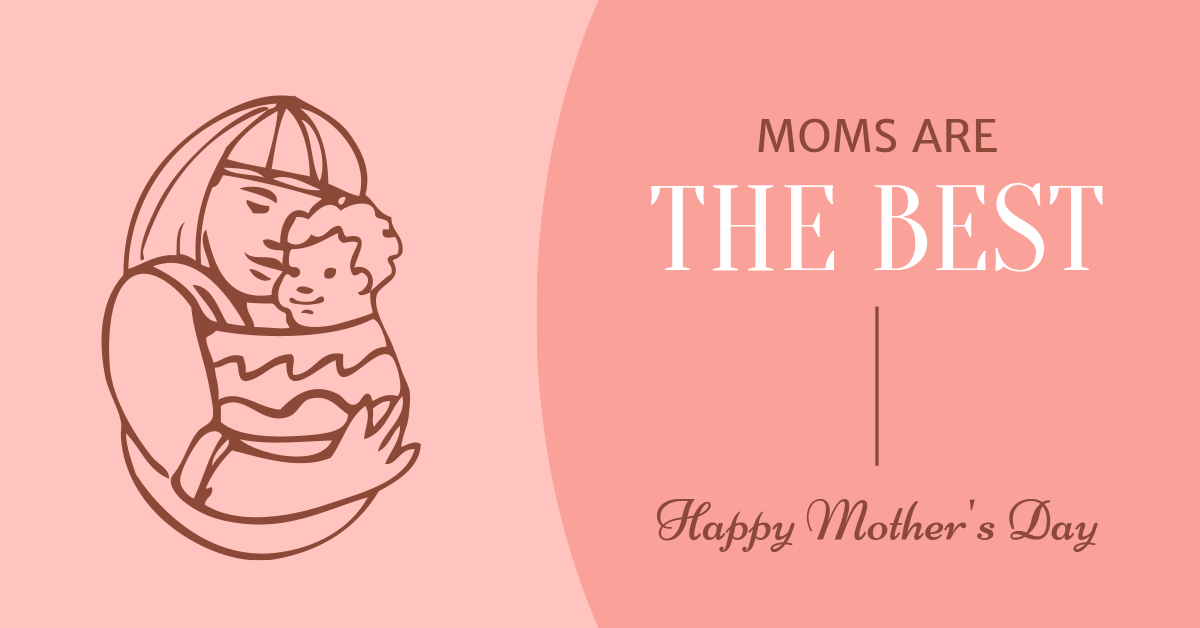 Moms are the best - Happy Mother's Day