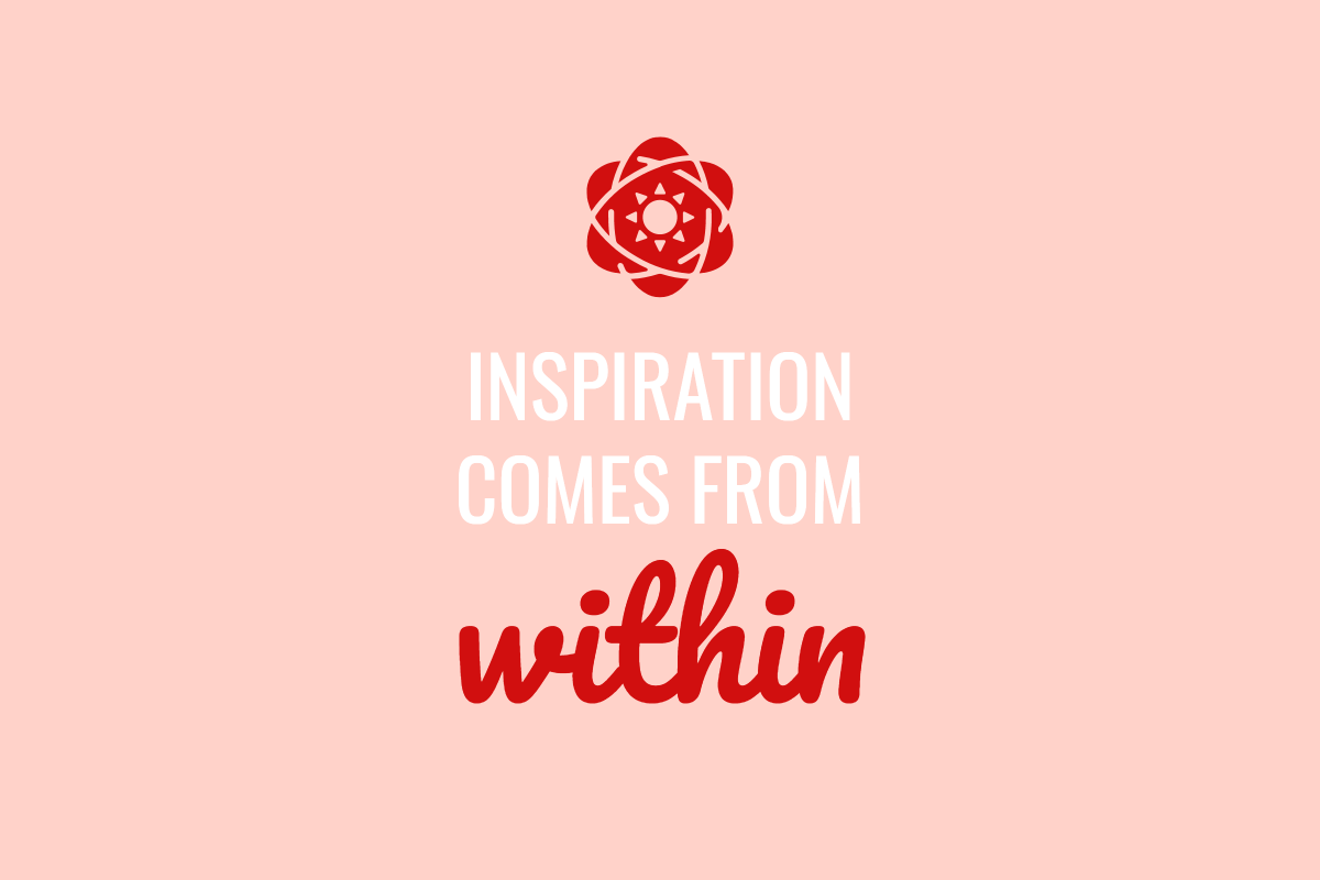 Inspiration comes from within