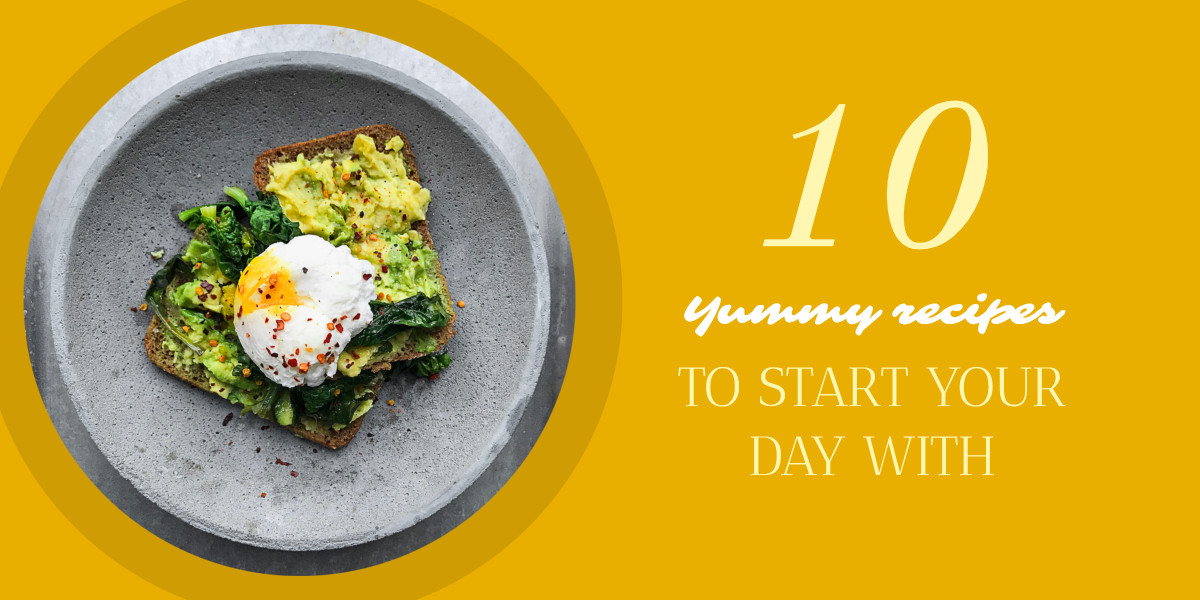 10 yummy recipes to start your day with