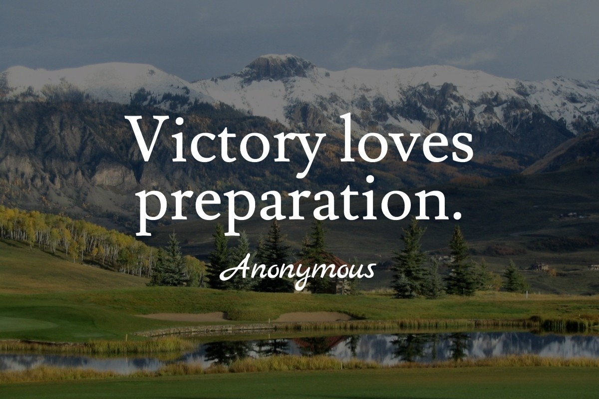 Victory loves preparation