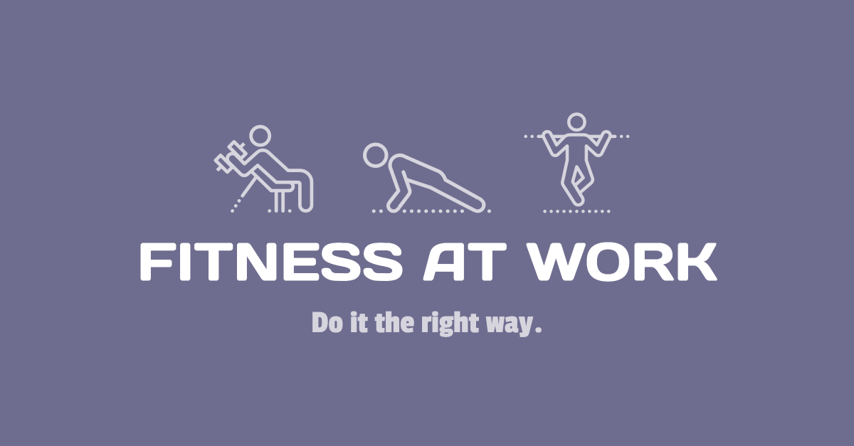 Fitness at work - Do it the right way