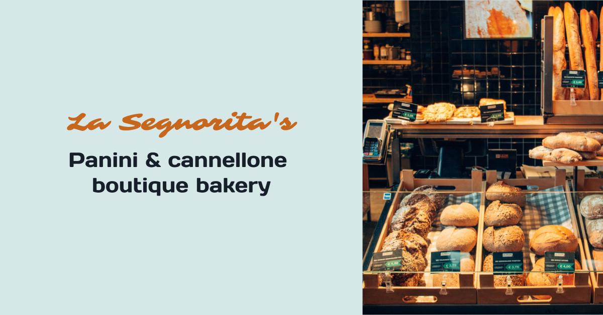 La Segnorita's panini & cannellone boutique bakery
