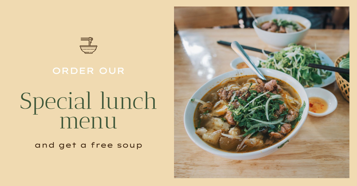 Order our special lunch menu and get a free soup