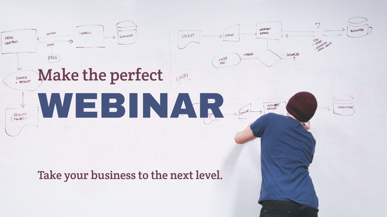 Make the perfect Webinar