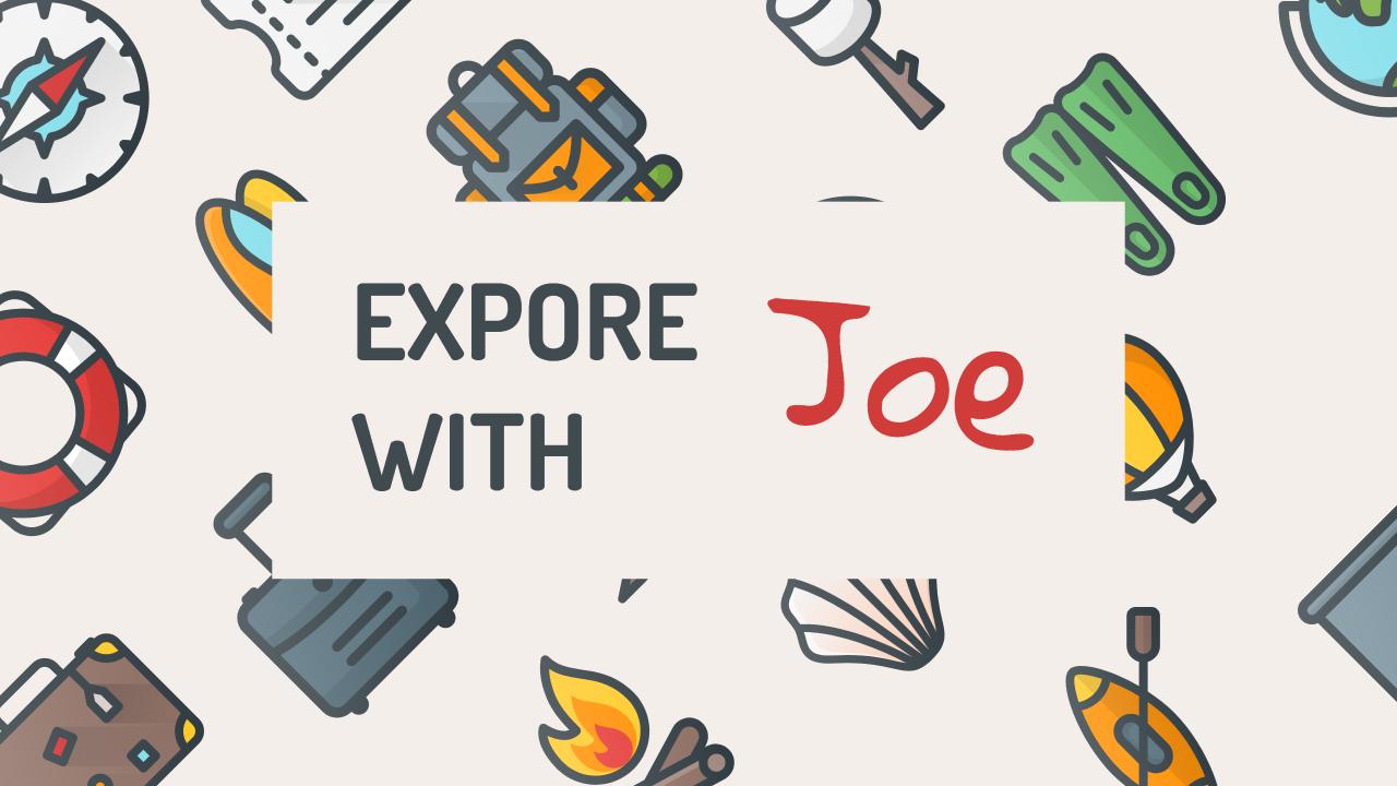 Exploring with Joe