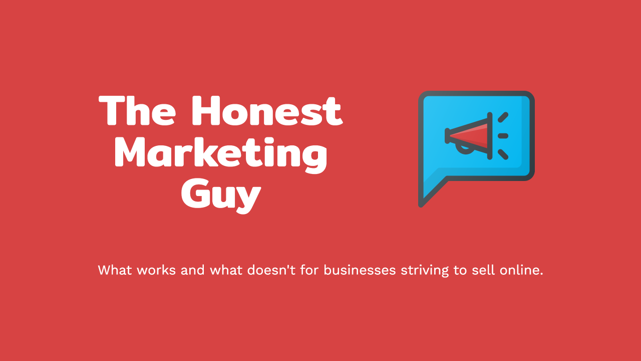 The honest marketing guy