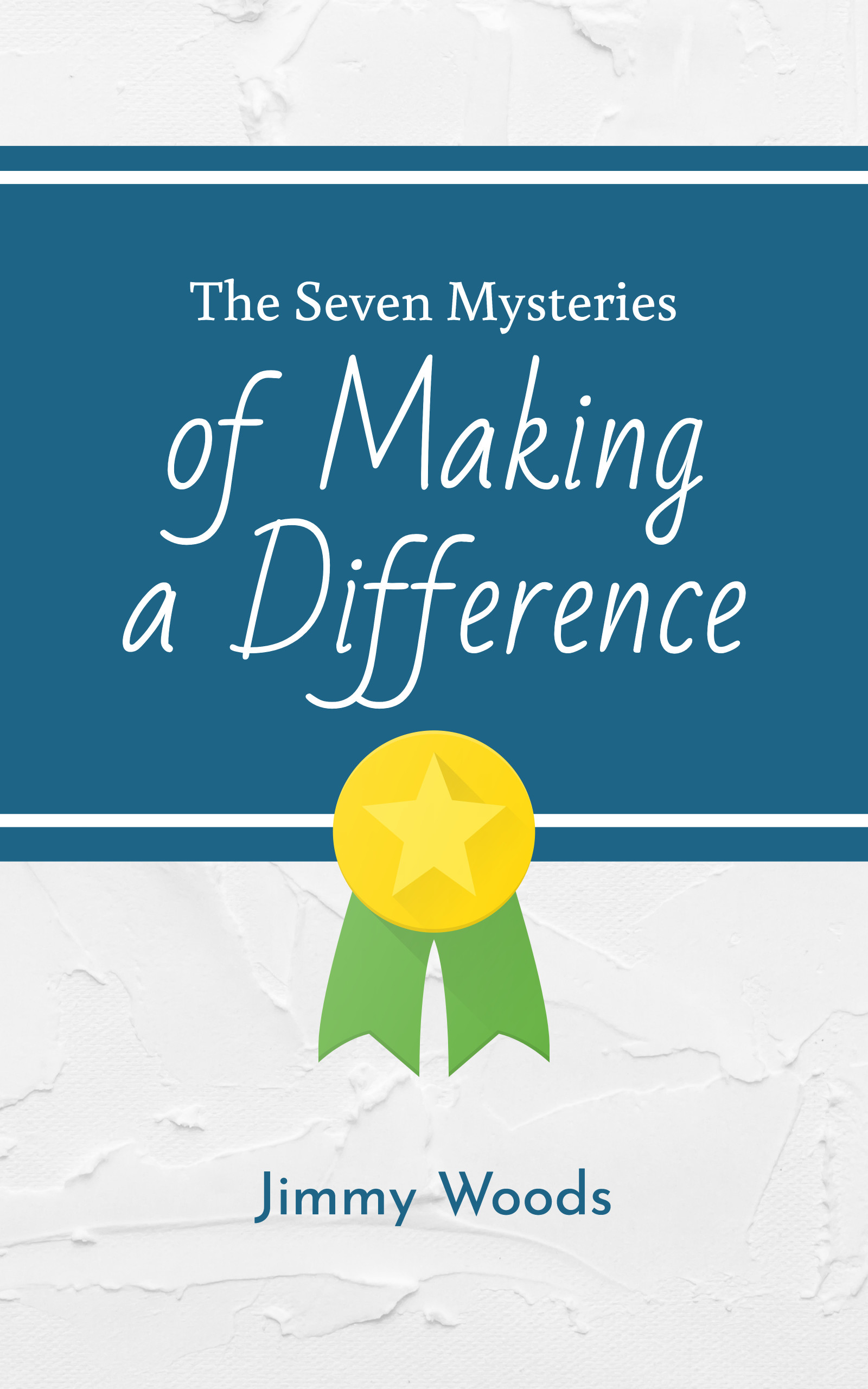 The Seven Mysteries of Making a Difference