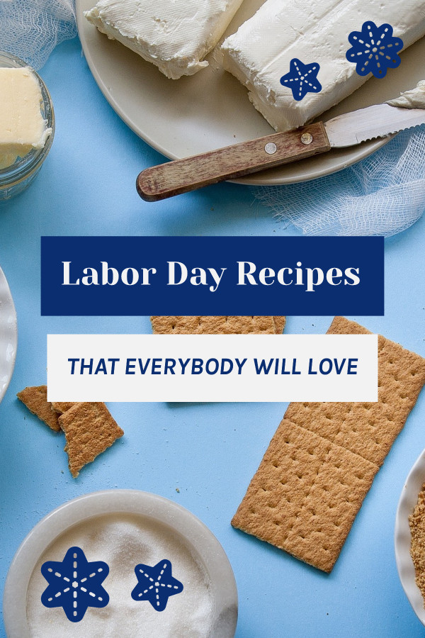 Labor day recipes that everybody will love