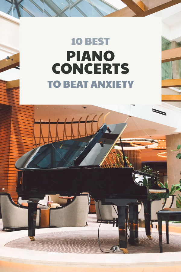 10 best piano concerts to beat anxiety