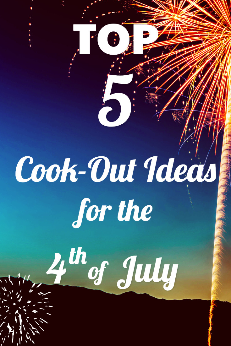 Cook-out ideas for 4th of July
