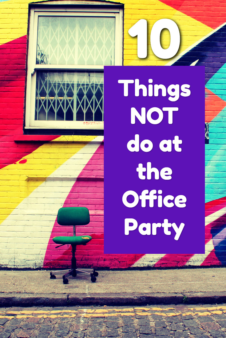 10 things not to do at office party