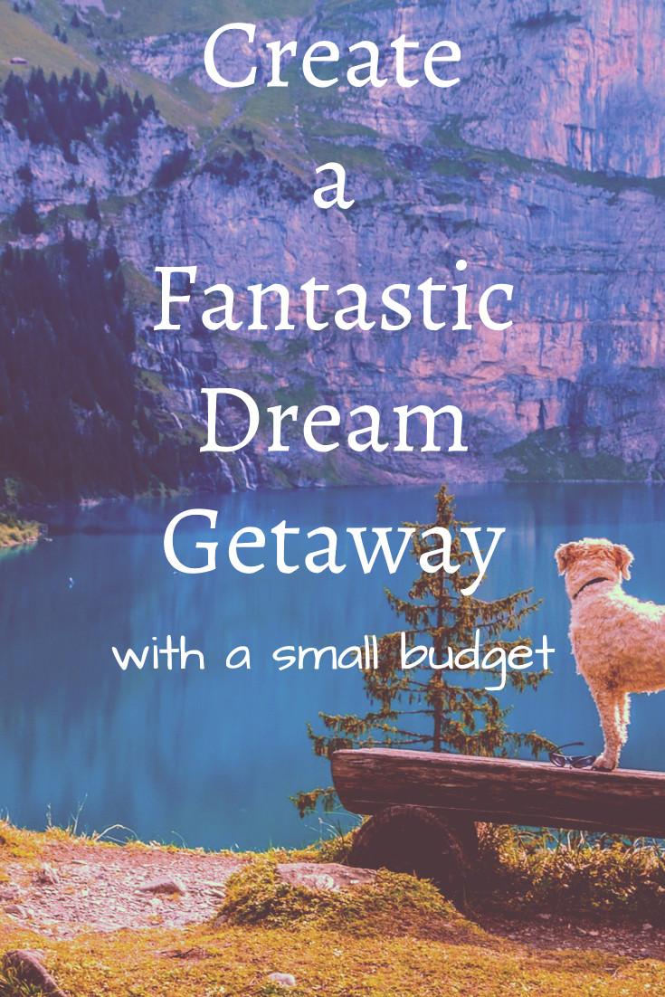Create a fantastic getaway