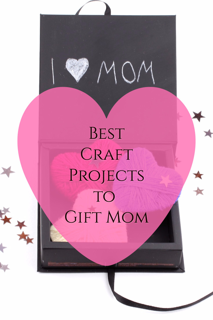 Best craft projects to gift mom