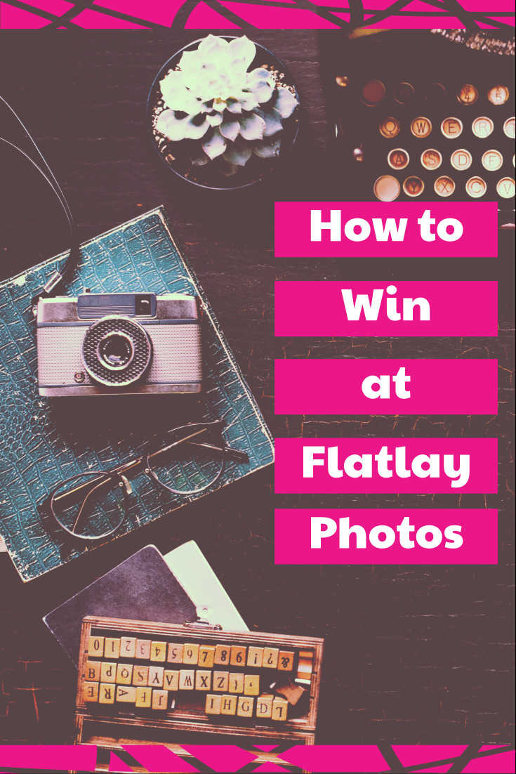 How to win at Flatlay Photos