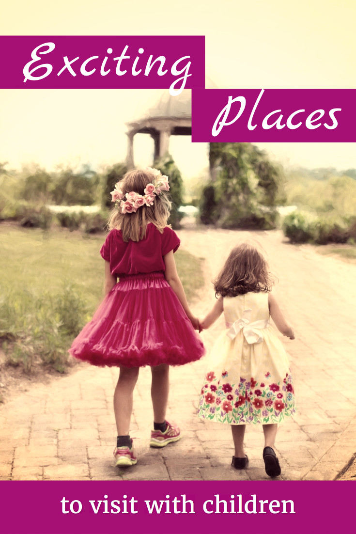 Exciting places to visit with children
