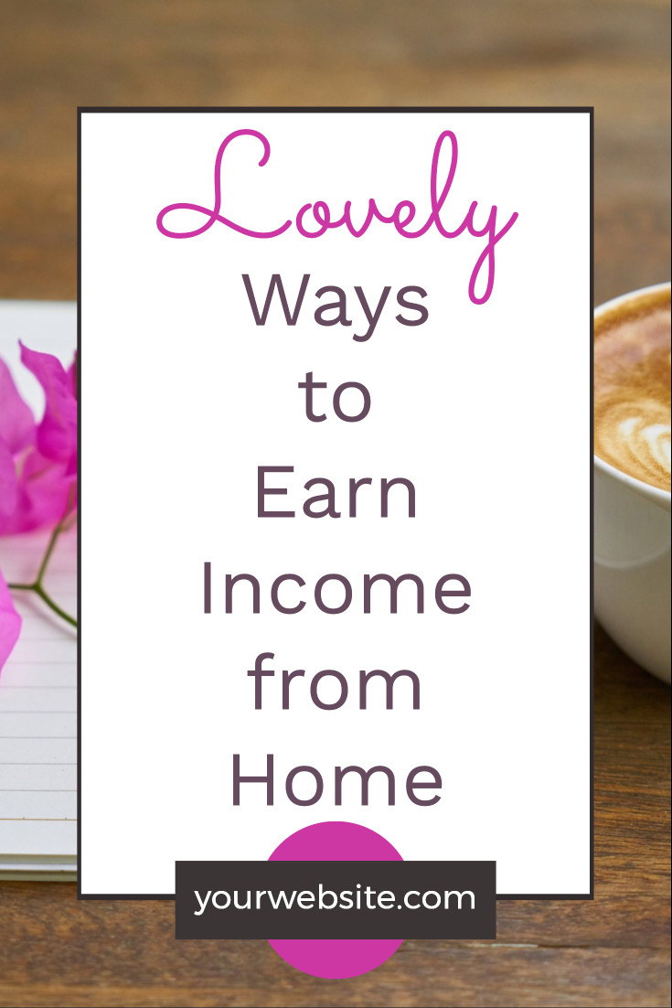Lovely ways to earn from home