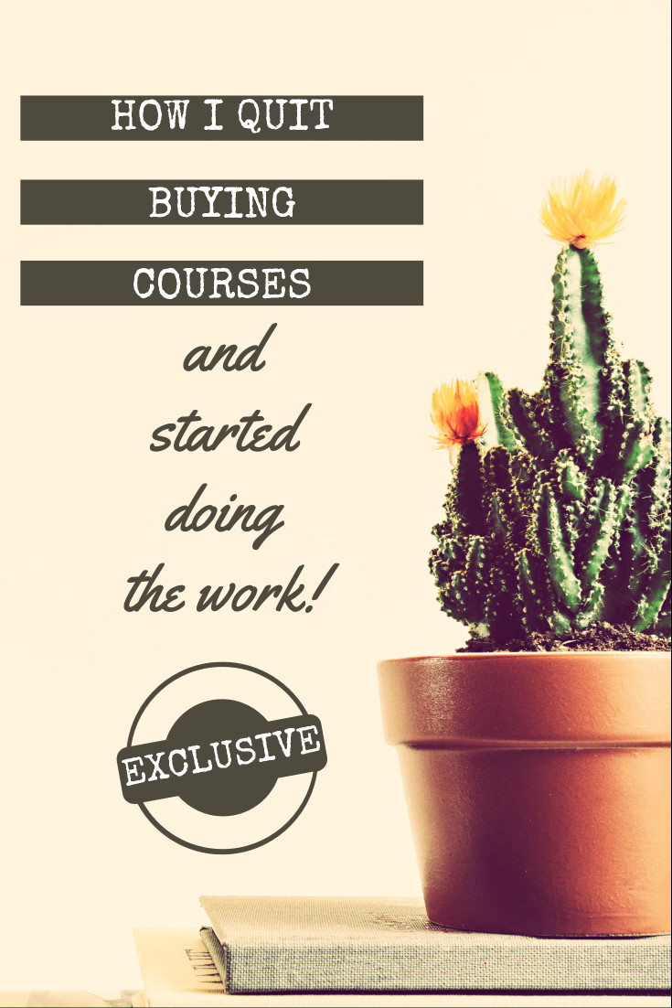 How I quit buying courses