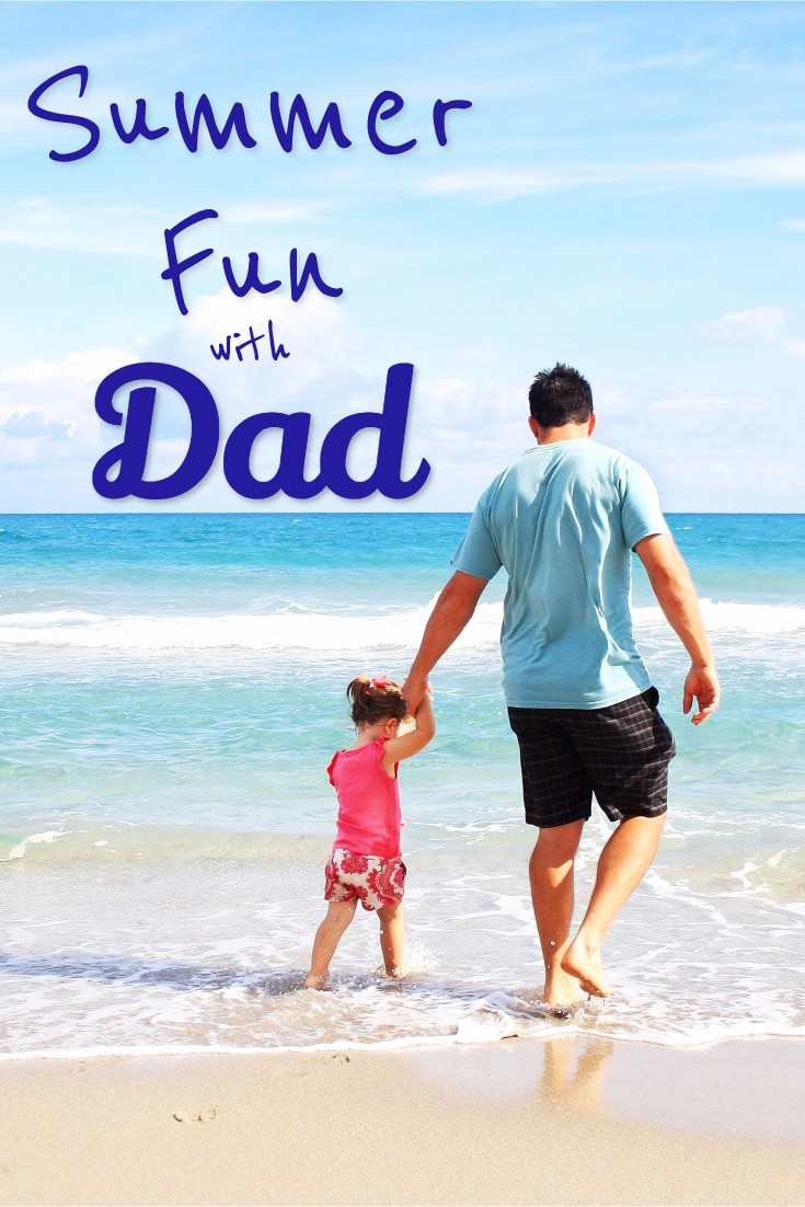 Summer fun with Dad