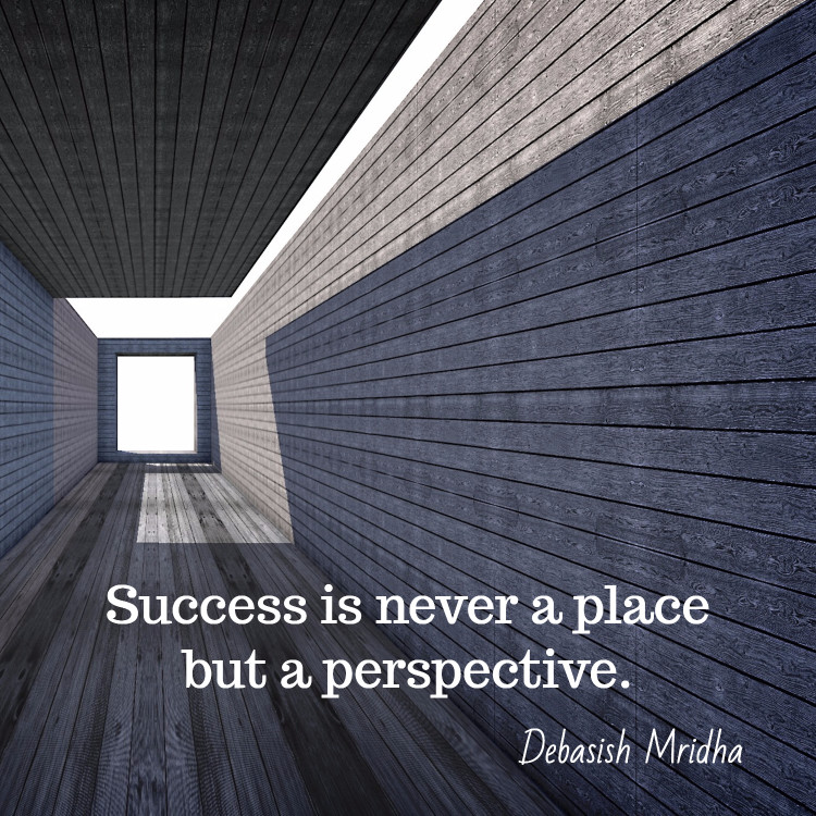 Success is not a place but a perspective