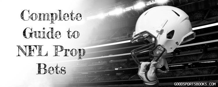 Comlete Guide NFL Prop Bets