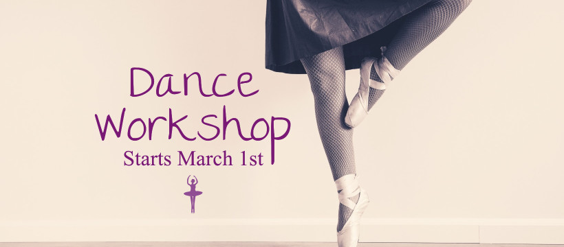 Dance workshop - Starts March 1st
