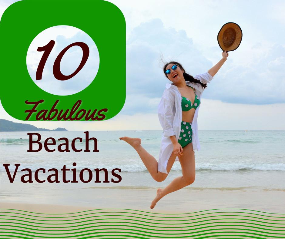 10 fabulous beach vacation