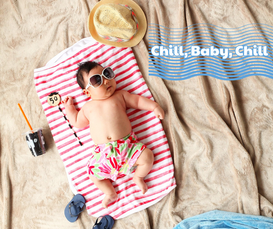 Chill, baby, chill