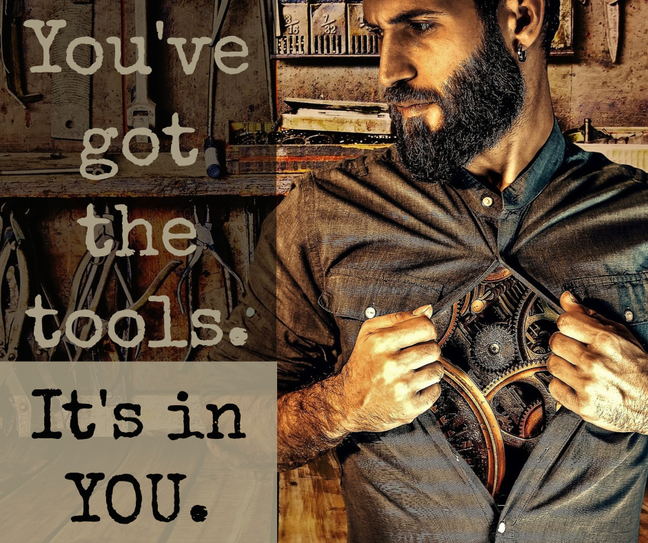 You've got the tools